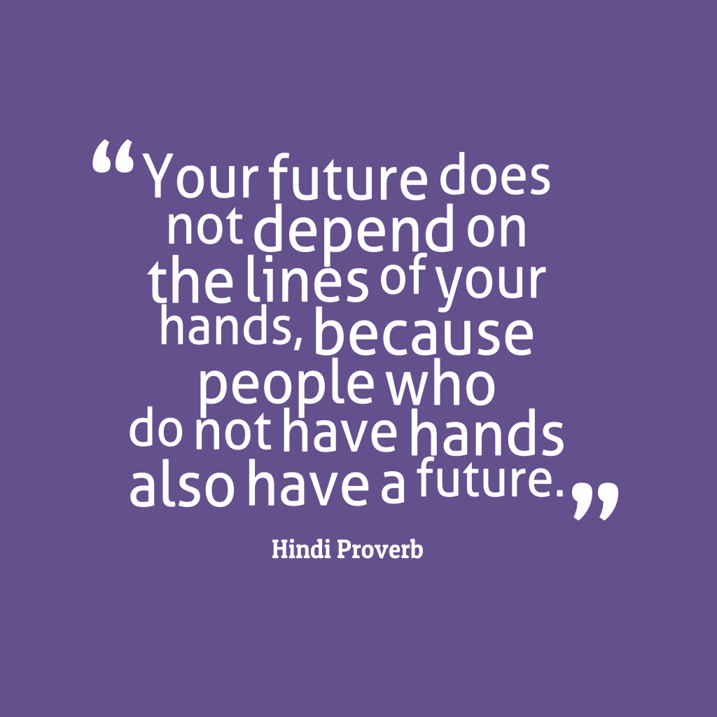 Hindi proverb about future.