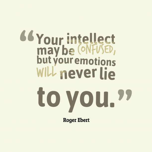 Roger Ebert quote about emotions.