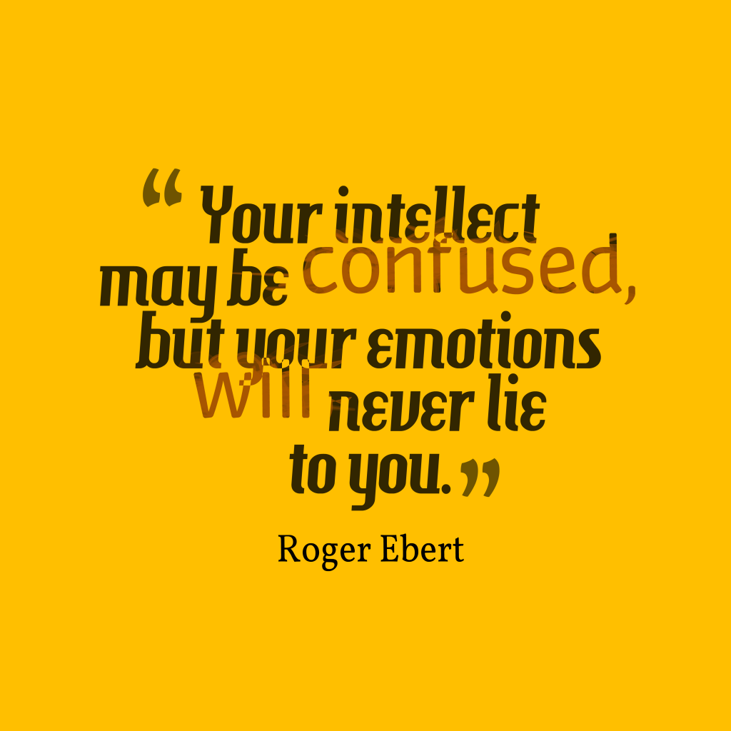 Roger Ebert quote about emotion.