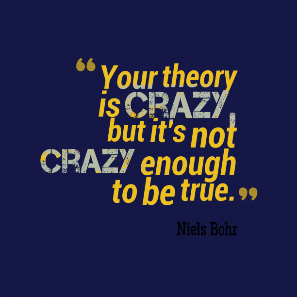 Niels Bohr quote ab