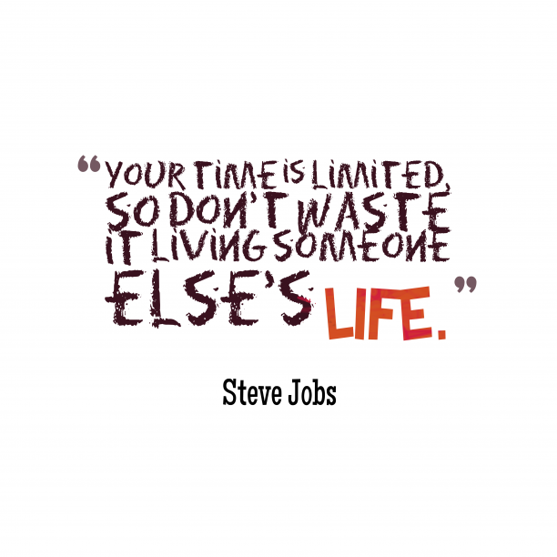 Steve Jobs quote about time.