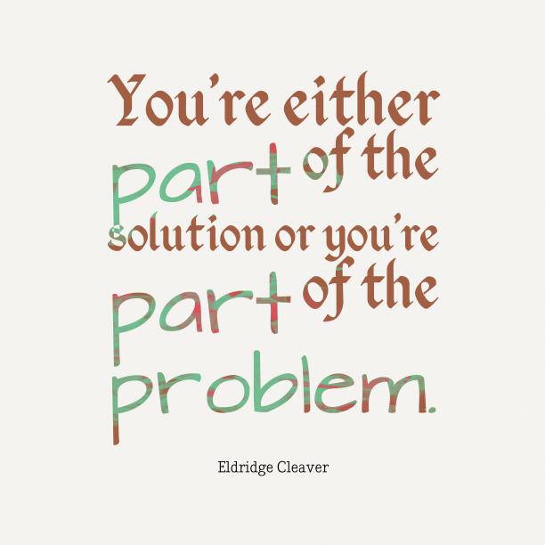 Eldridge Cleaver quote about problem.