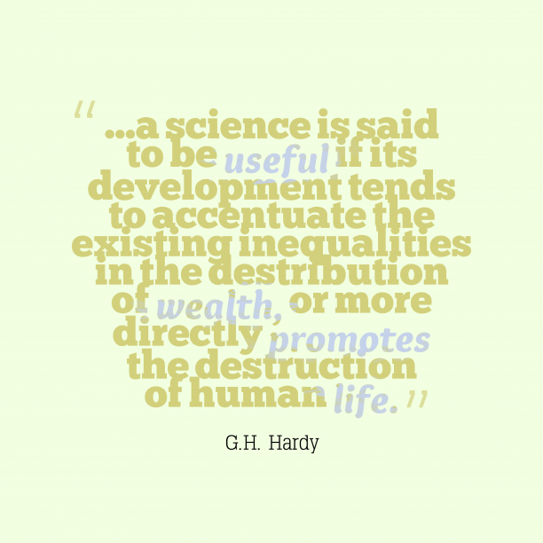 G.H. Hardy 's quote about . …a science is said to…