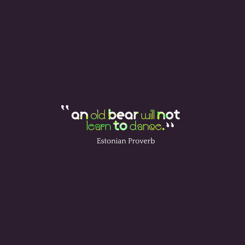 Estonian proverb about learn.