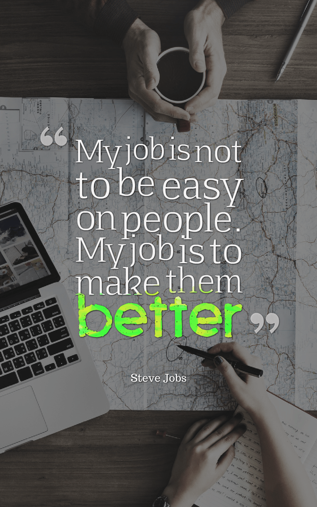 Quotes image of My job is not to be easy on people. My job is to make them better