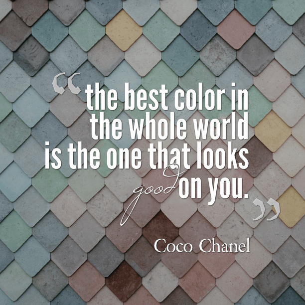 Coco Chanel 's quote about color,design,fashion. the best color in the…