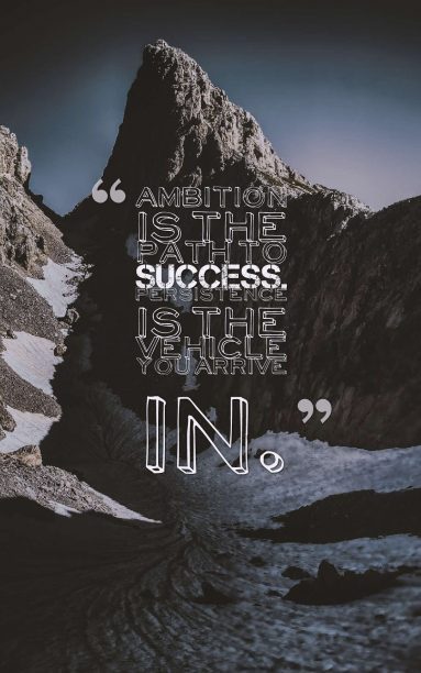 Bill Bradley 's quote about ambition,persistence,success. Ambition is the path to…