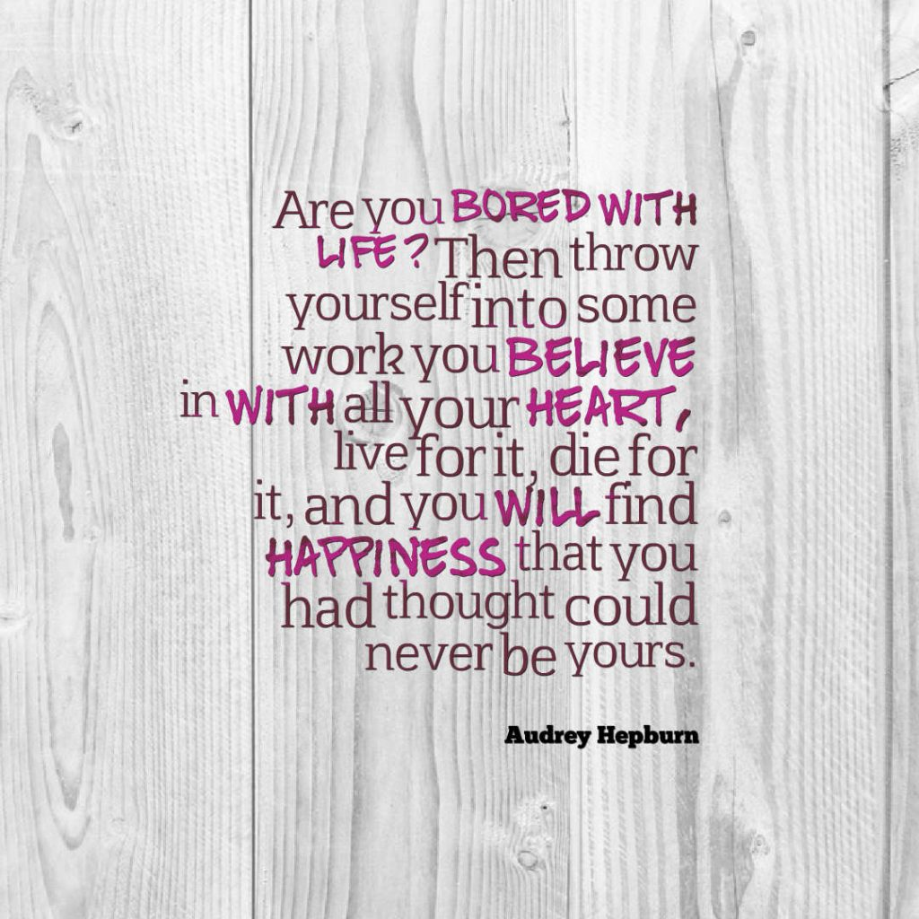 Audrey Hepburn quote about passion.