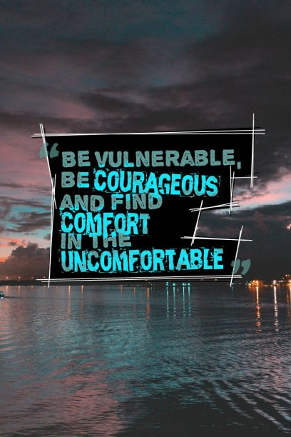 find comfort in the uncomfortable
