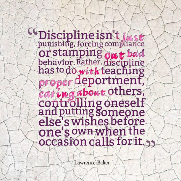 Lawrence Balter 's quote about discipline. Discipline isn't just punishing, forcing…