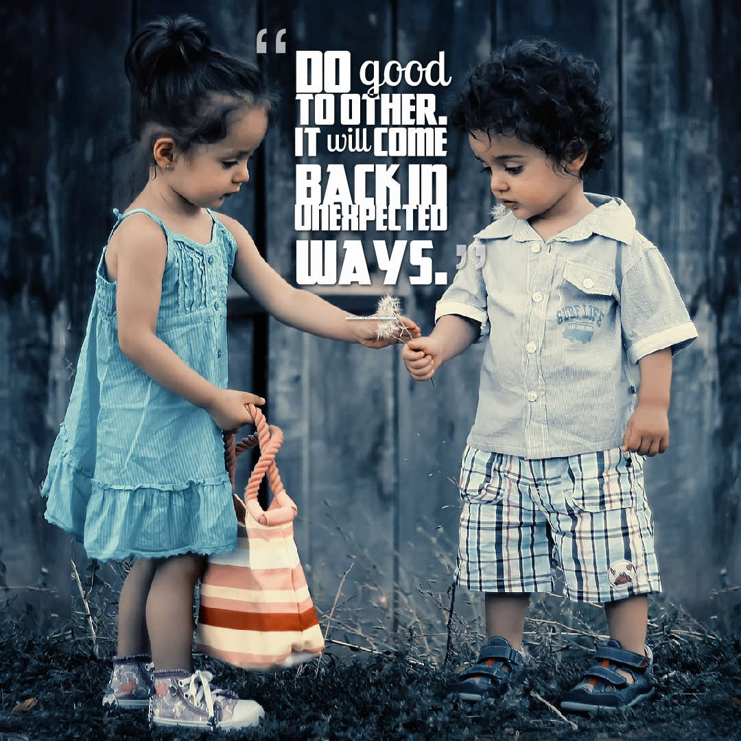 Quotes image of Do good to other. It will come back in unexpected ways.