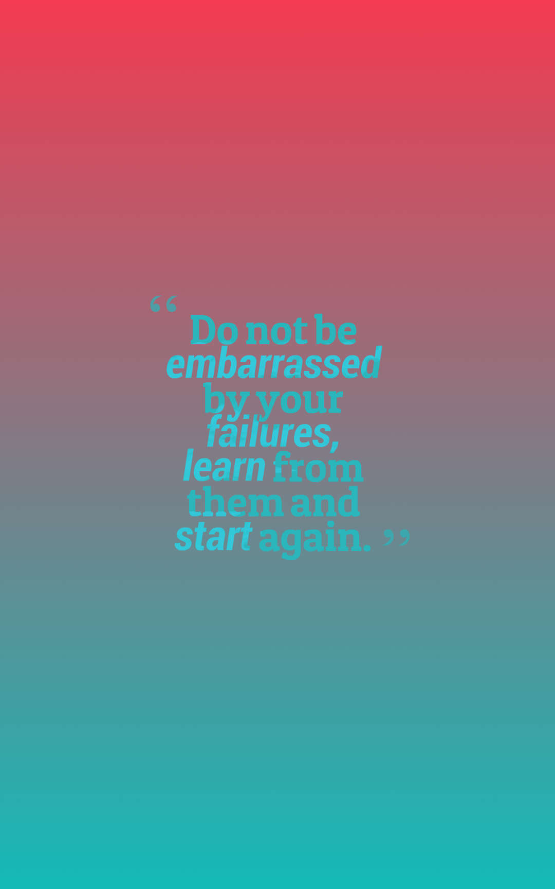 Quotes image of Do not be embarrassed by your failures, learn from them and start again.