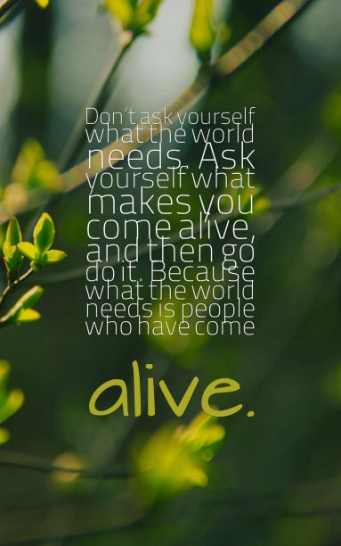 Quotes about Coming Alive