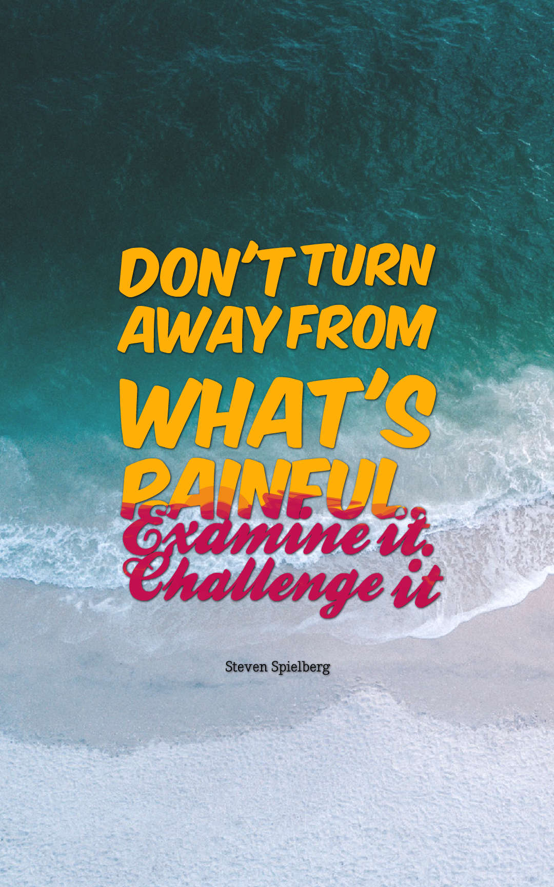 Quotes image of Don't turn away from what's painful. Examine it. Challenge it