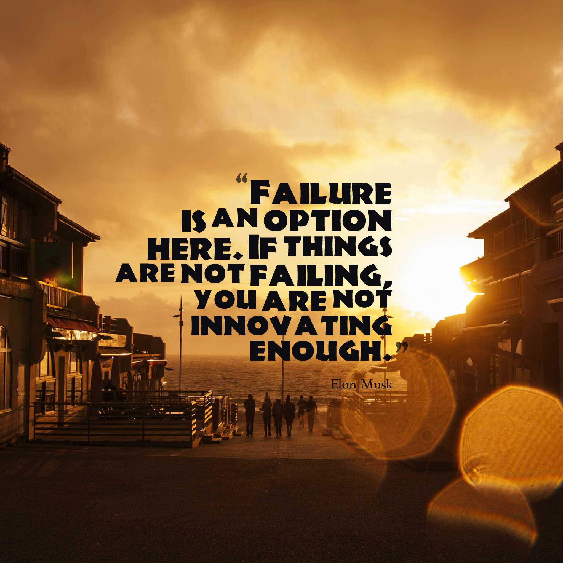 Quotes image of Failure is an option here. If things are not failing, you are not innovating enough.