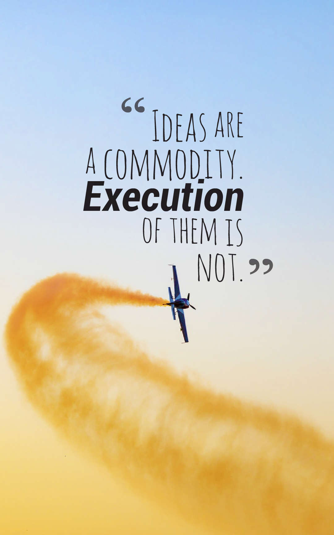 Quotes image of Ideas are a commodity. Execution of them is not.