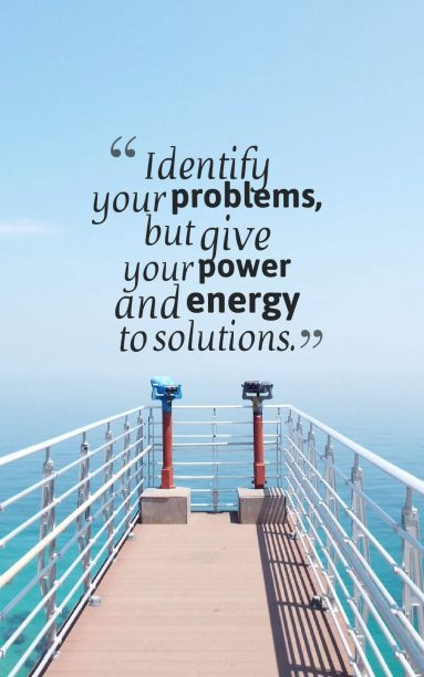 Tony Robbins 's quote about problem,solution. Identify your problems, but give…