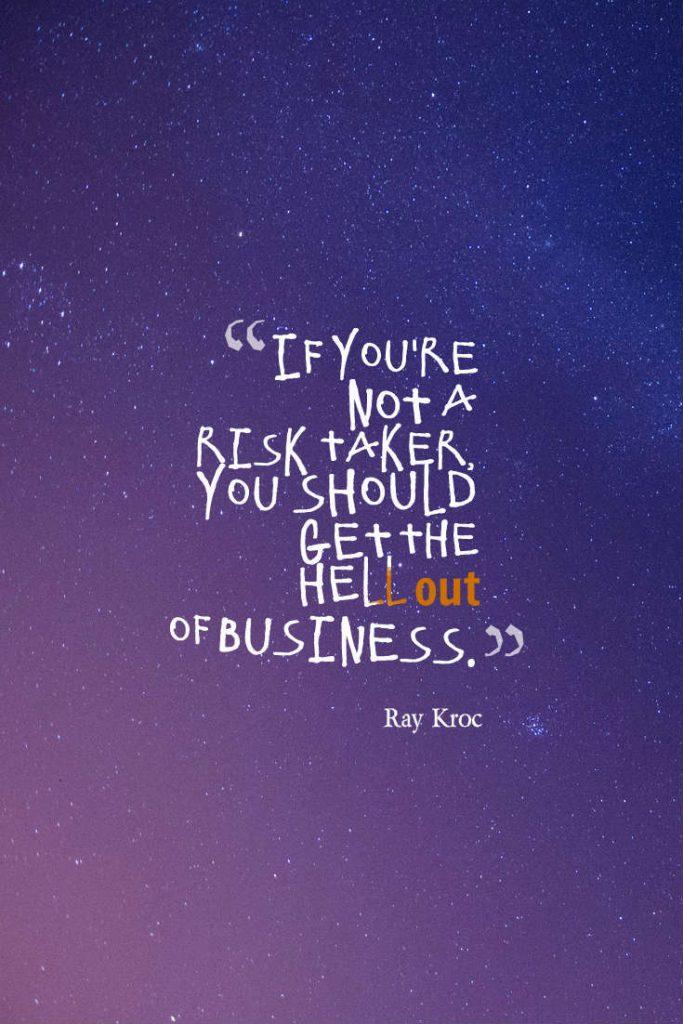 be risk taker