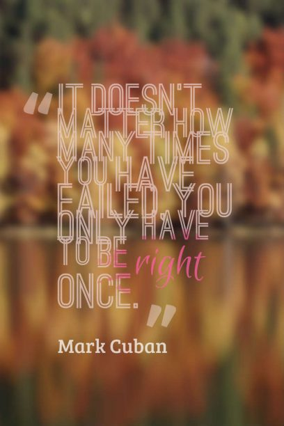 Mark Cuban 's quote about failure,hardwork,try. It doesn't matter how many…