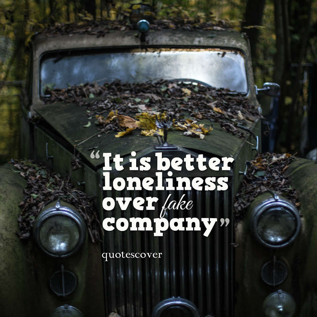 Quotes image of It is better loneliness over fake company