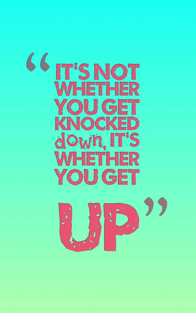 Quotes image of It's not whether you get knocked down, it's whether you get up.