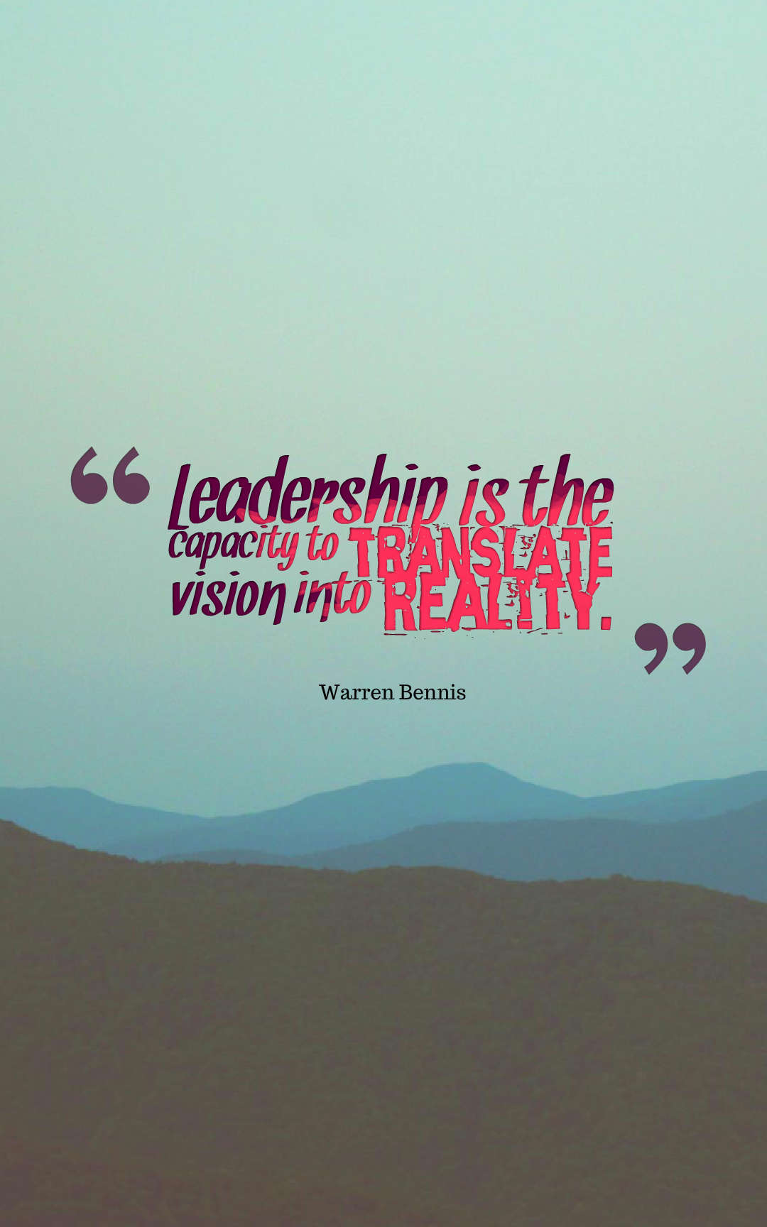Quotes image of Leadership is the capacity to translate vision into reality.
