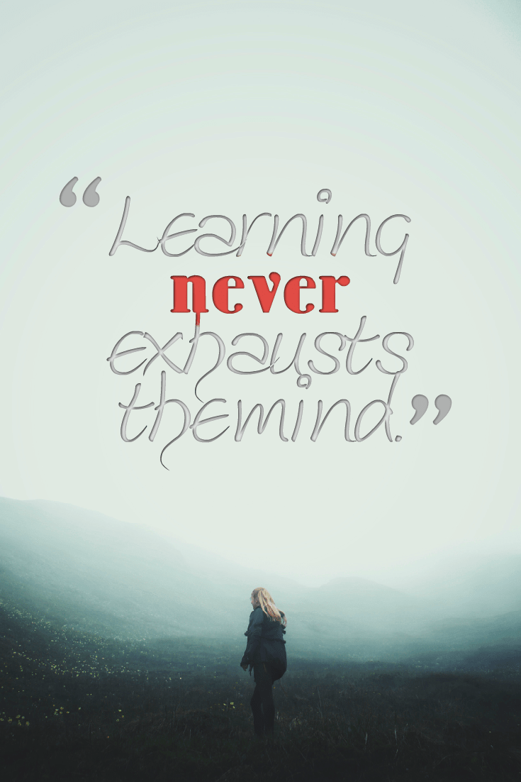 Quotes image of Learning never exhausts the mind.
