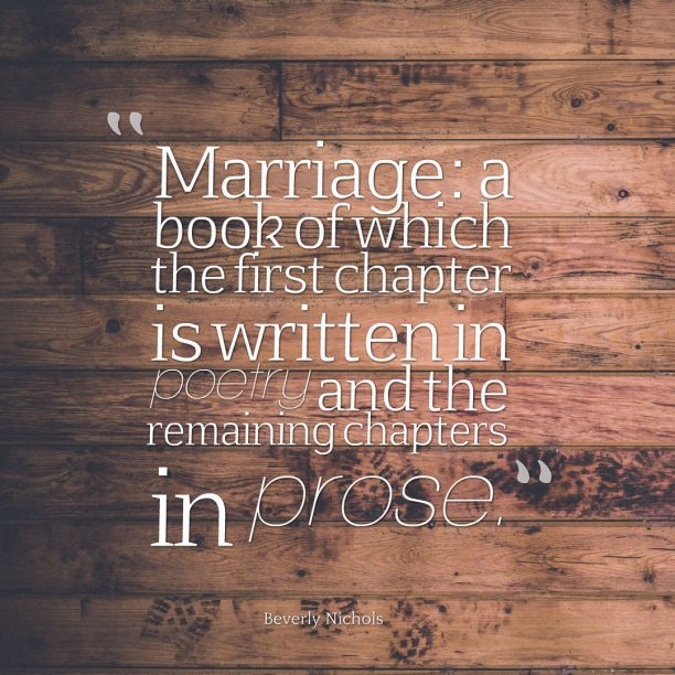 Beverly Nichols 's quote about . Marriage: a book of which…