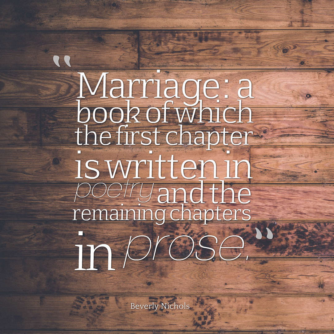 Quotes image of Marriage: a book of which the first chapter is written in poetry and the remaining chapters in prose.