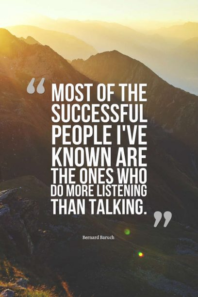Bernard Baruch 's quote about listening,success. Most of the successful people…