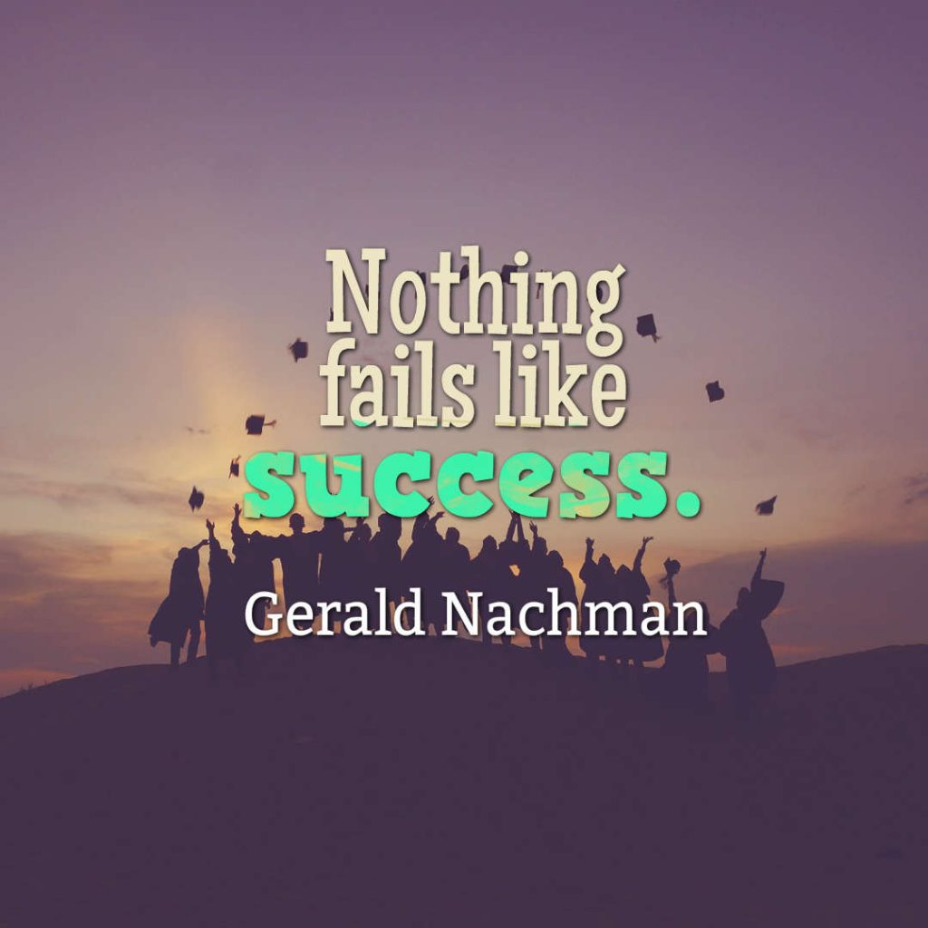 Quotes image of Nothing fails like success.