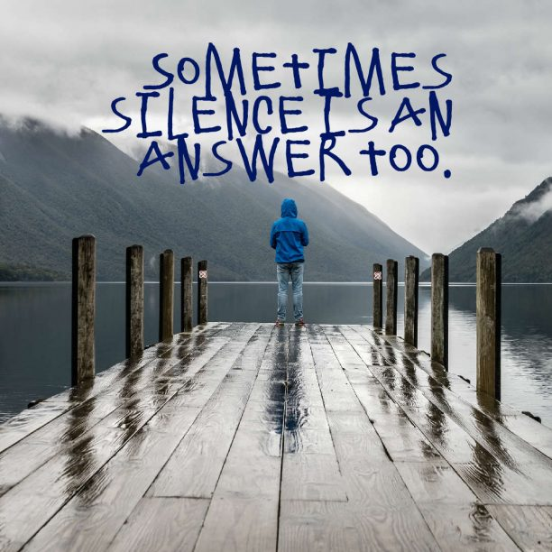 @millionaire_mentor 's quote about silence. Sometimes silence is an answer…