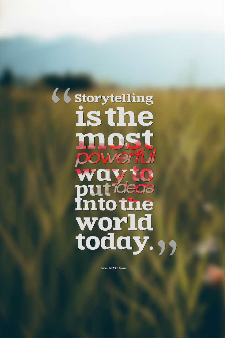 Quotes image of Storytelling is the most powerful way to put ideas into the world today.
