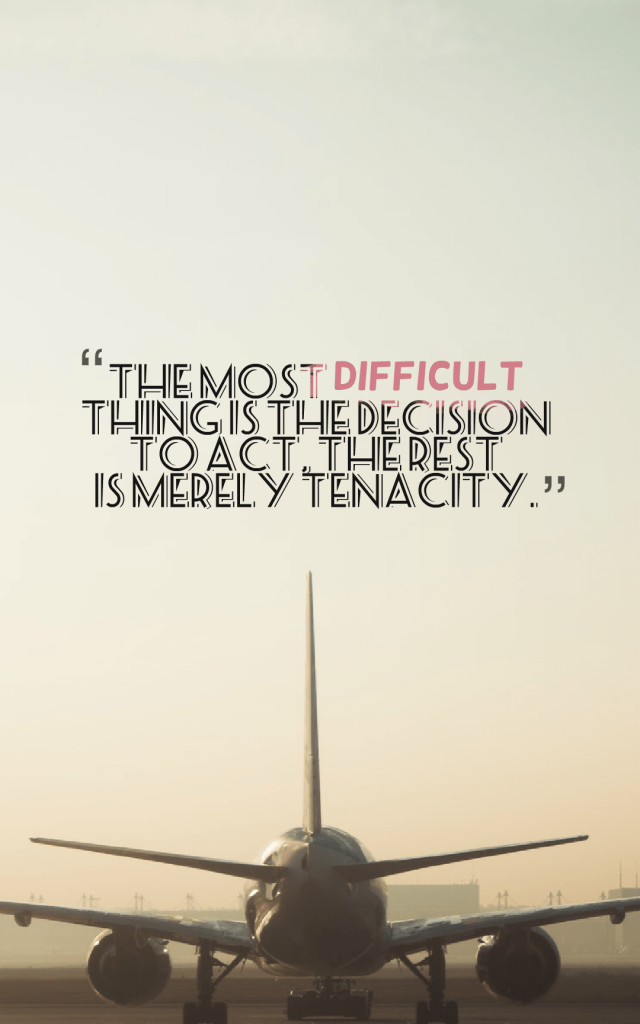 decision to act and then come tenacity