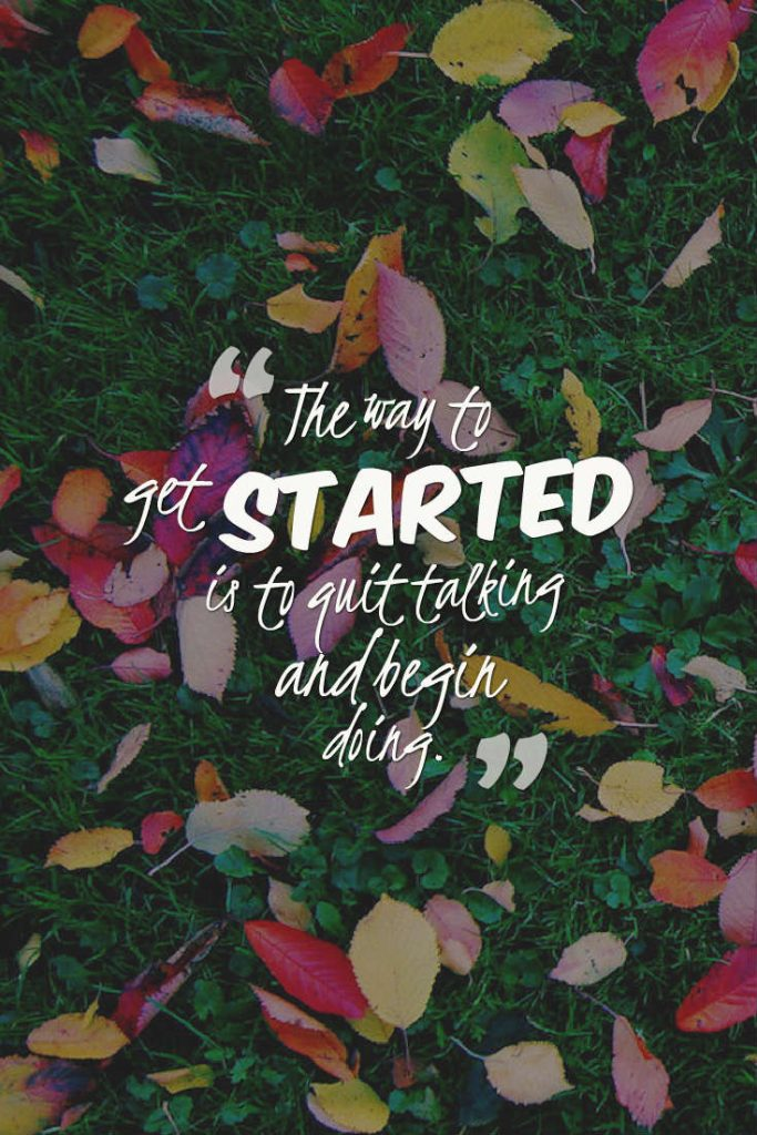 Quotes image of The way to get started is to quit talking and begin doing.