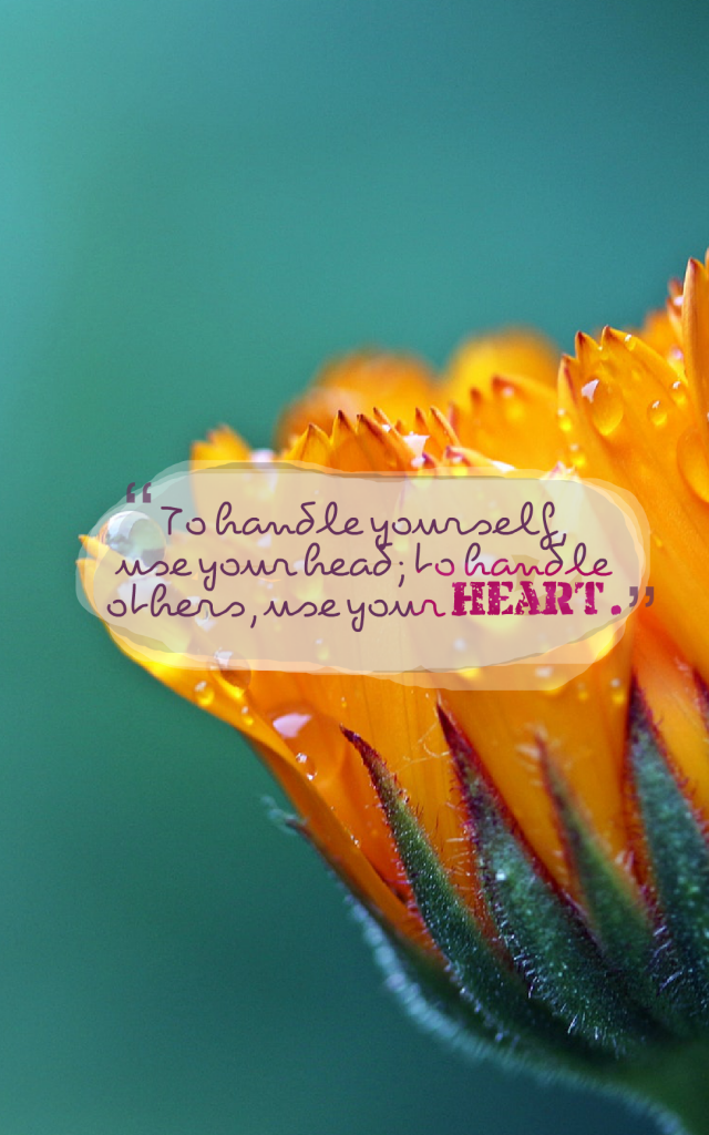 to handle others, use your heart