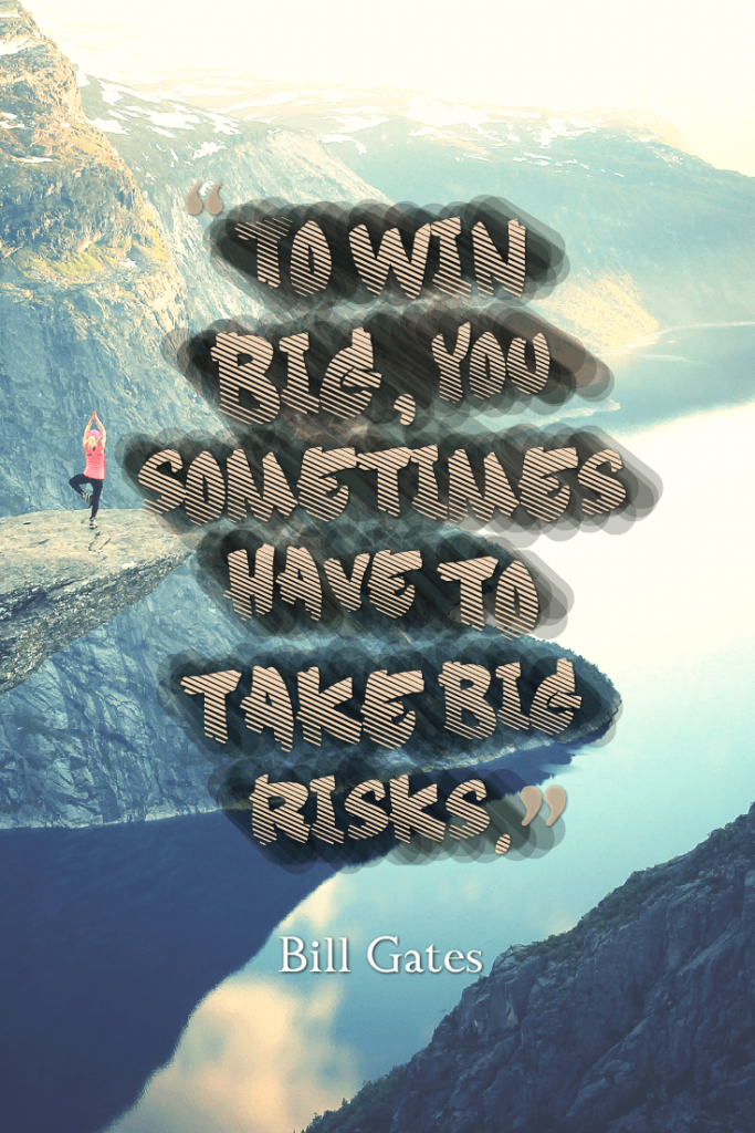 Quotes image of To win big, you sometimes have to take big risks.