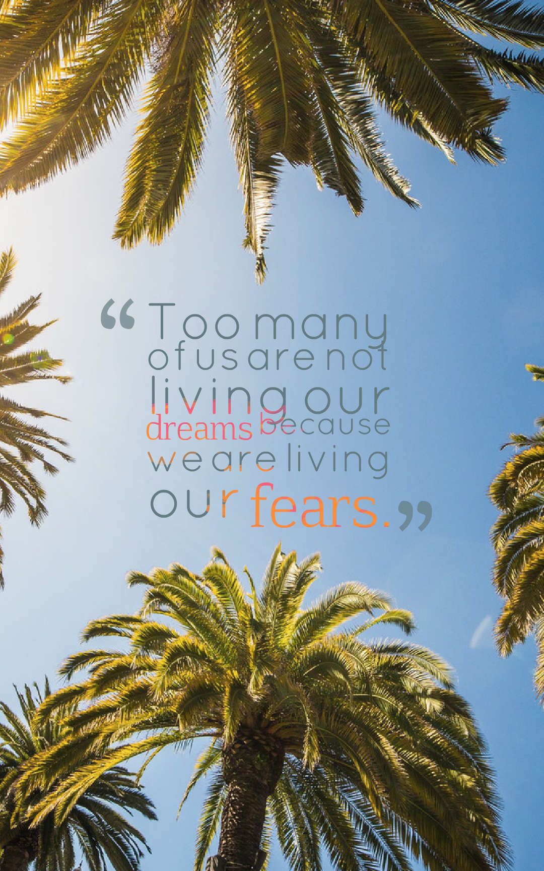 Quotes image of Too many of us are not living our dreams because we are living our fears.