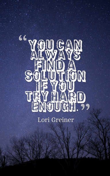 Lori Greiner 's quote about solution,try. You can always find a…