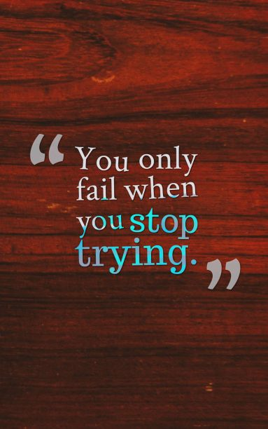 noname 's quote about fail,success,try. You only fail when you…