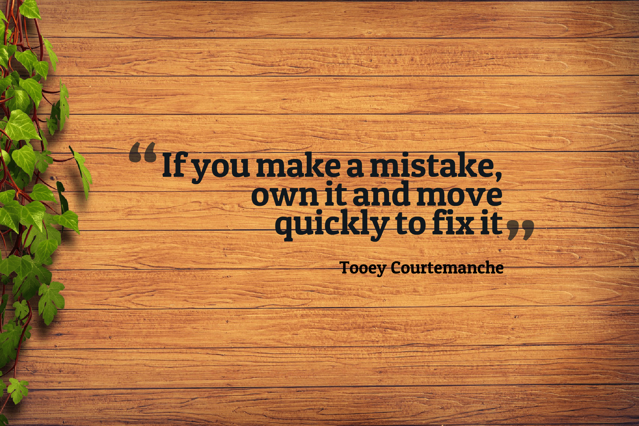 Quotes image of If you make a mistake, own it and move quickly to fix it