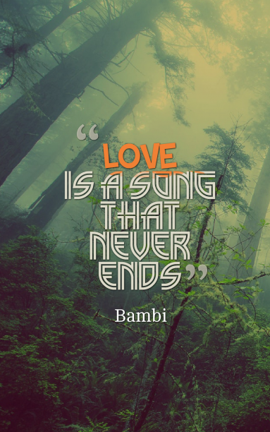 Bambi 's quote about love,song. love is a song that…