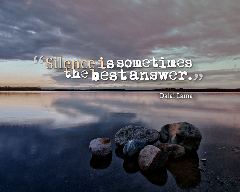 Today Quote: Silence is sometimes the best answer.