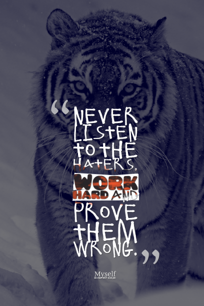 quotescover 's quote about courage,hard work,hater. Never listen to the haters….