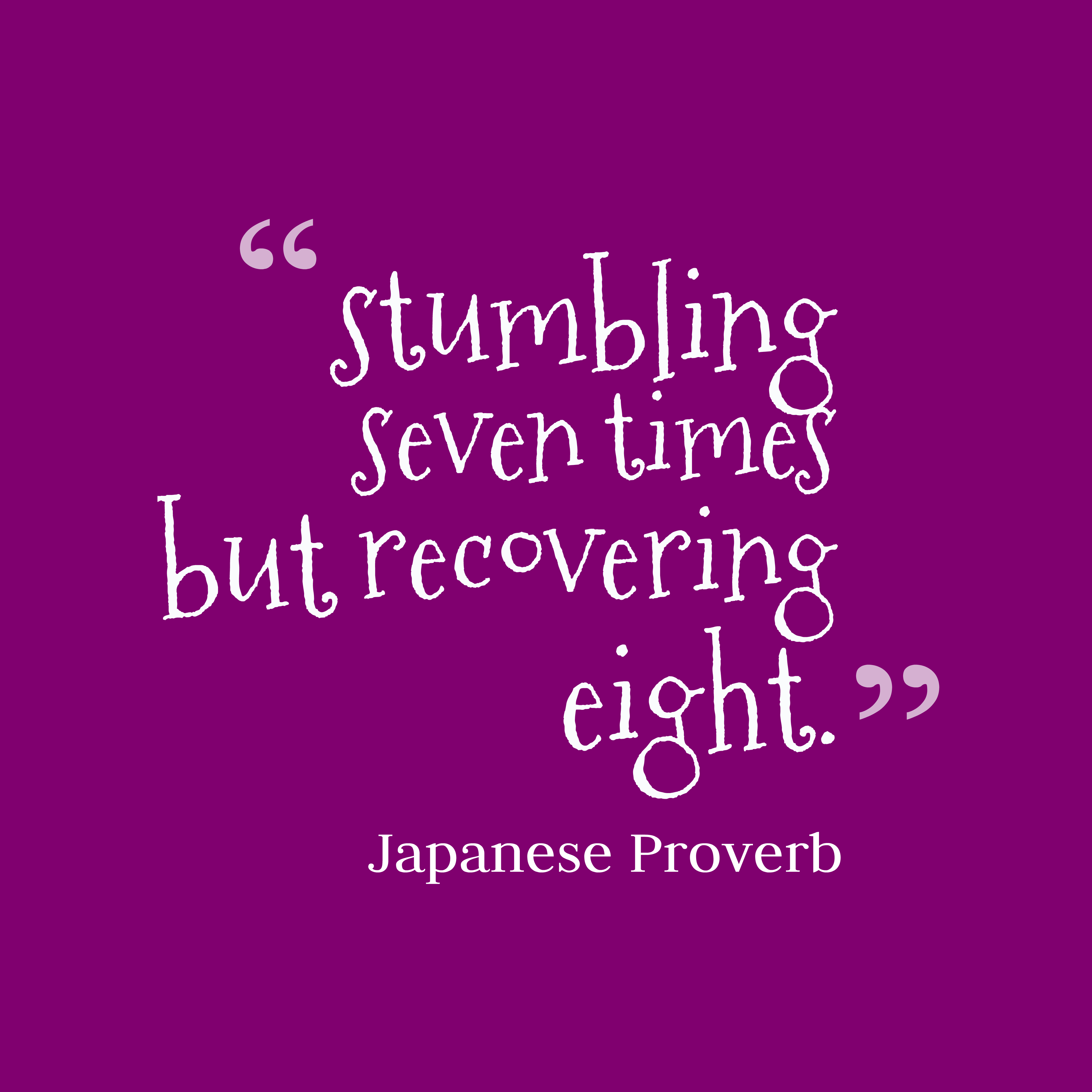 Japanese wisdom about perseverance.