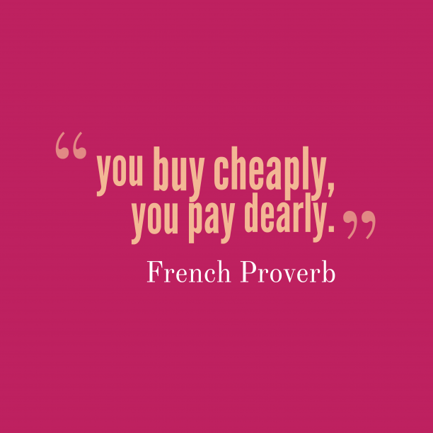 French wisdom about buy.